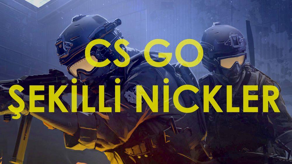 CS GO Şekilli Nickleri – Hepsi Birbirinden Şekil